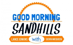 Good Morning Sandhills will debut on January 22, 2018, and will feature live call-ins and guests.