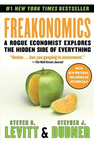 """Freakonomics: A Rogue Economist Explores the Hidden Side of Everything"" by Steven D. Levitt."
