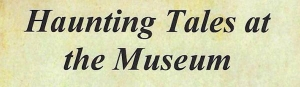 "Ellerbe's Rankin Museum to Spook Guests with ""Haunting Tales"" Tour"